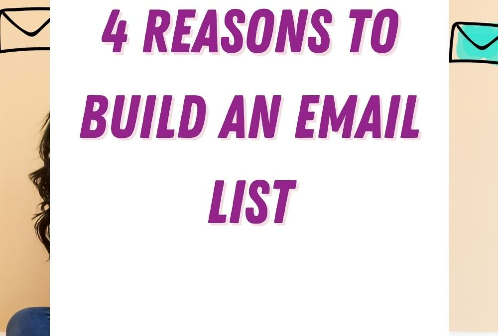 4 Reasons why you need an email list for your business