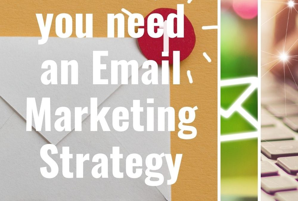 5 Reasons you need an Email Marketing Strategy for your business