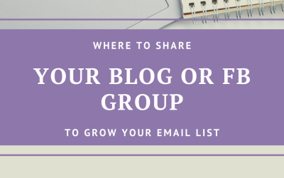 Where to share your blog or FB group to grow your email list